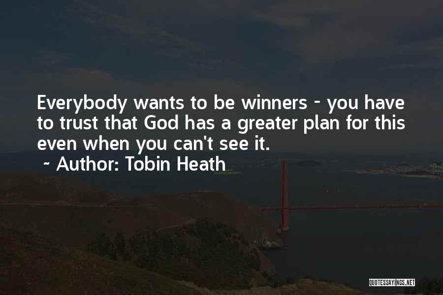 God Has Plans For You Quotes By Tobin Heath