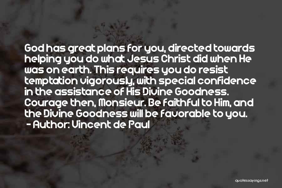 God Has Plans For You Quotes By Vincent De Paul