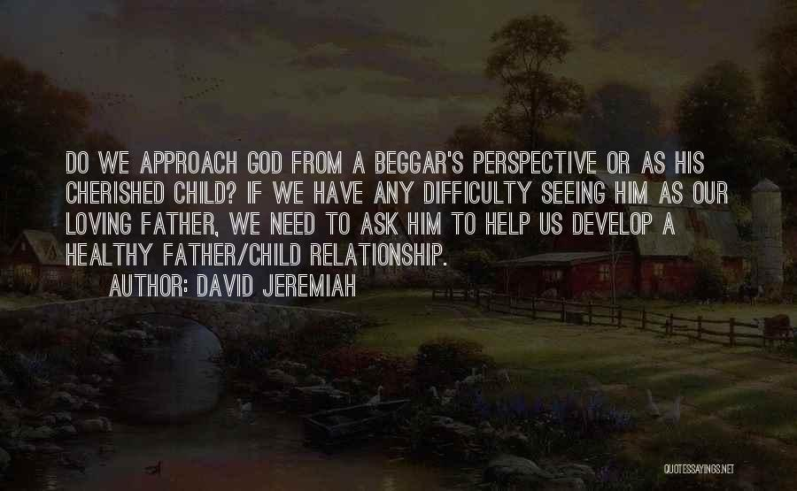 God Help Me With My Relationship Quotes By David Jeremiah