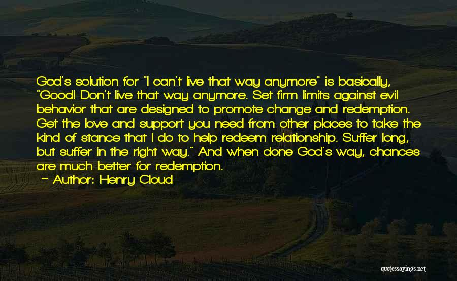 God Help Me With My Relationship Quotes By Henry Cloud