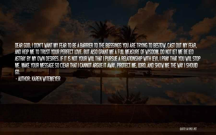 God Help Me With My Relationship Quotes By Karen Witemeyer