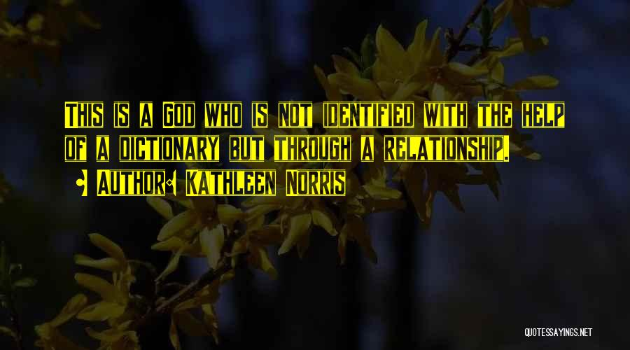 God Help Me With My Relationship Quotes By Kathleen Norris