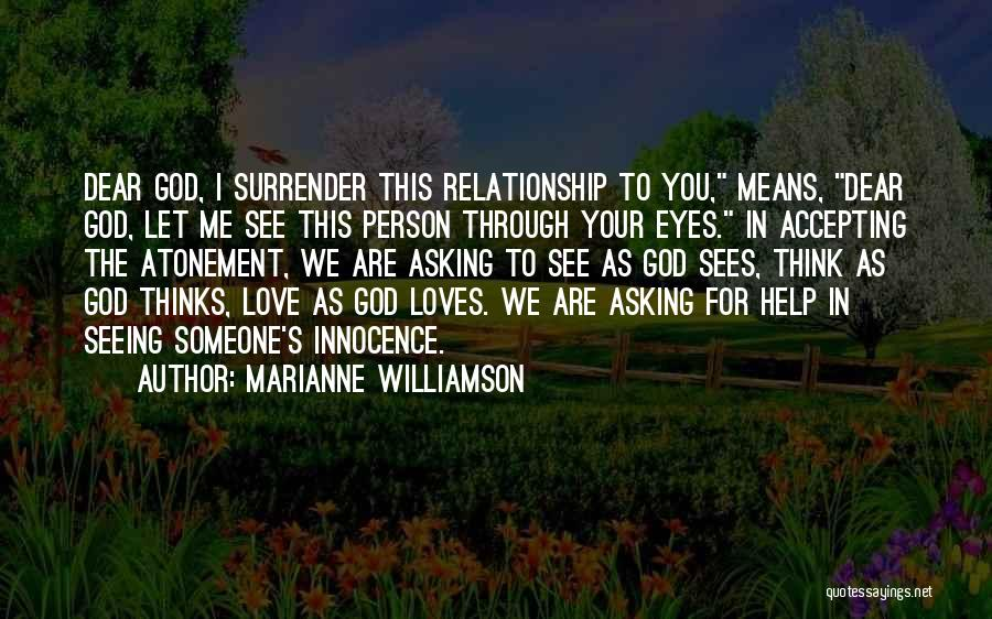 God Help Me With My Relationship Quotes By Marianne Williamson