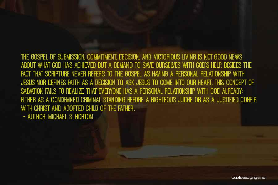 God Help Me With My Relationship Quotes By Michael S. Horton