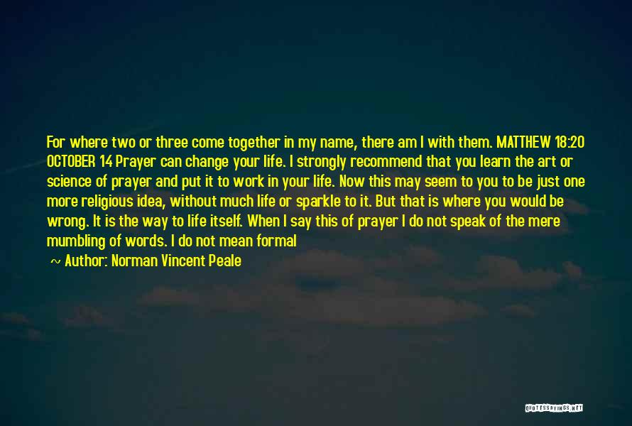 God Help Me With My Relationship Quotes By Norman Vincent Peale