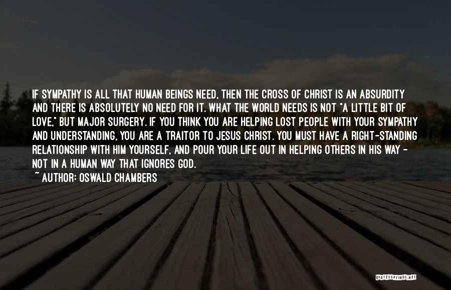 God Help Me With My Relationship Quotes By Oswald Chambers
