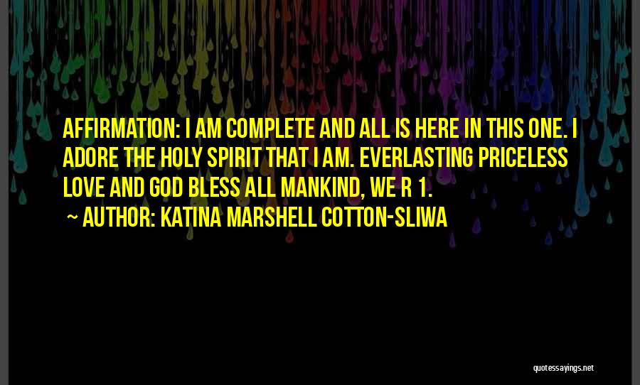 God Is 1 Quotes By Katina Marshell Cotton-Sliwa