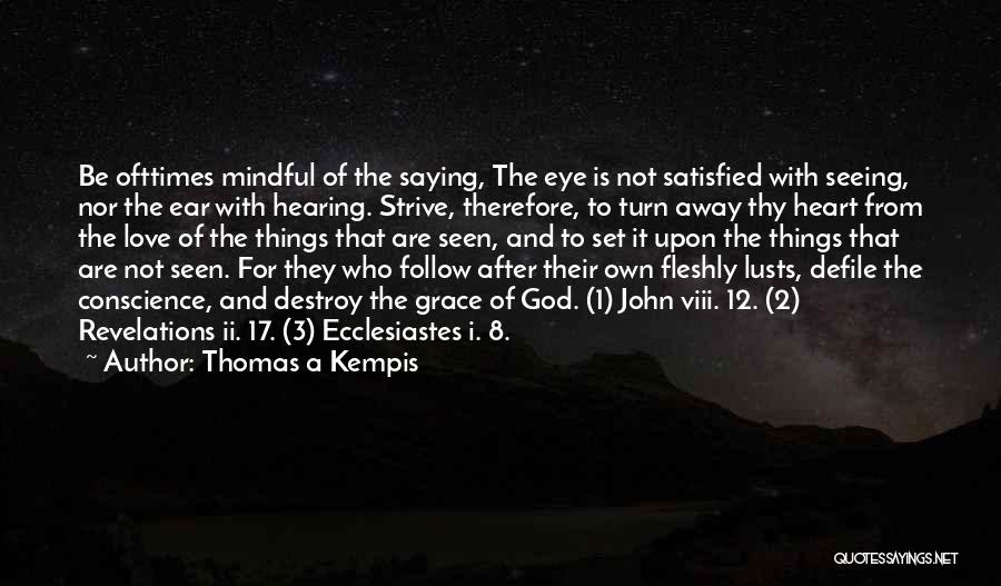 God Is 1 Quotes By Thomas A Kempis