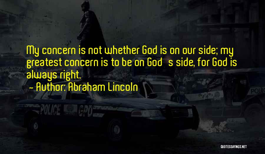 God Is Always By Your Side Quotes By Abraham Lincoln