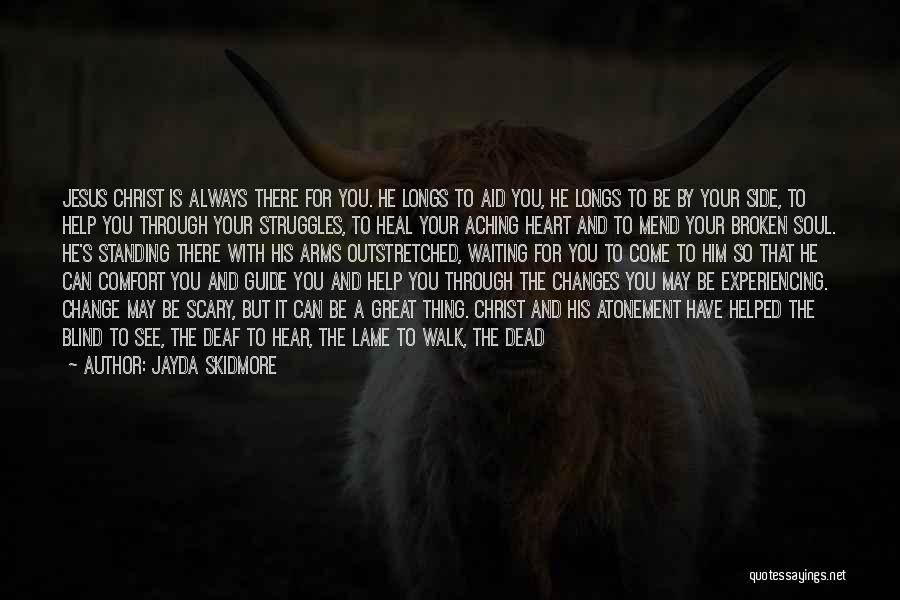 God Is Always By Your Side Quotes By Jayda Skidmore