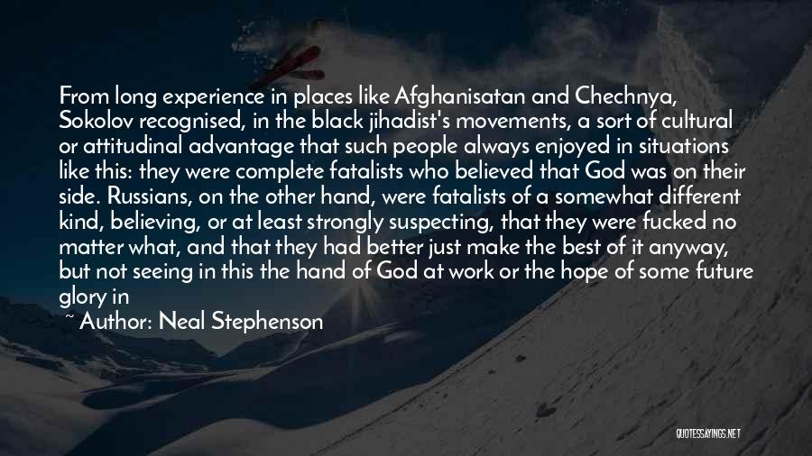 God Is Always By Your Side Quotes By Neal Stephenson