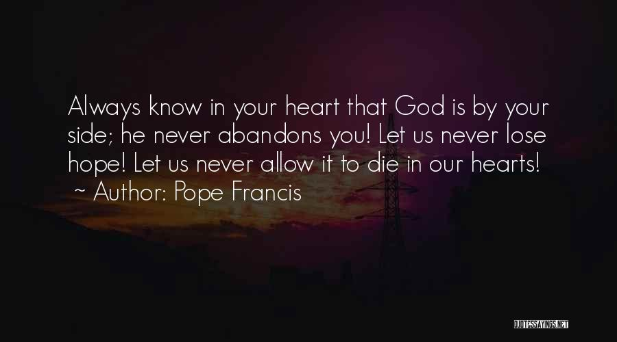 God Is Always By Your Side Quotes By Pope Francis