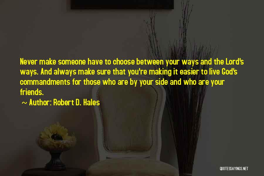 God Is Always By Your Side Quotes By Robert D. Hales