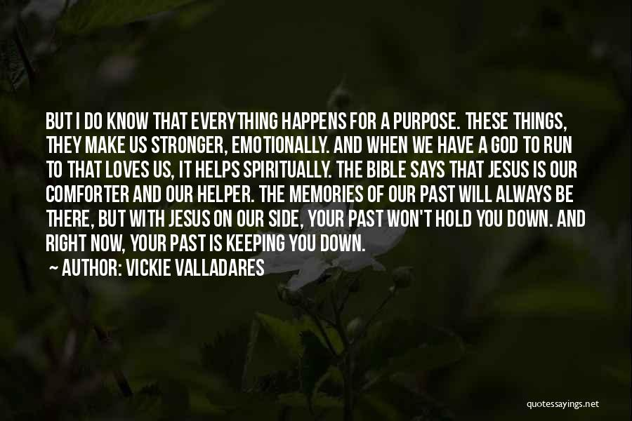 God Is Always By Your Side Quotes By Vickie Valladares