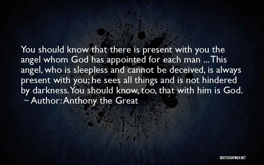 God Is Always With You Quotes By Anthony The Great