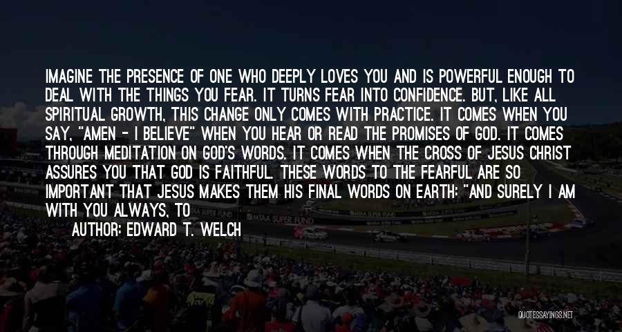 God Is Always With You Quotes By Edward T. Welch