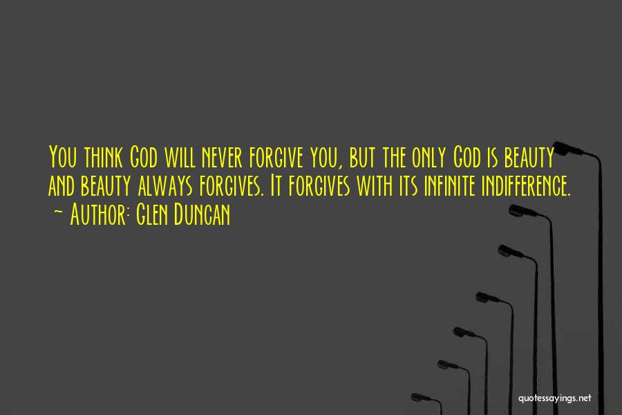 God Is Always With You Quotes By Glen Duncan