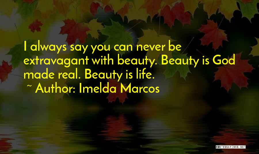 God Is Always With You Quotes By Imelda Marcos