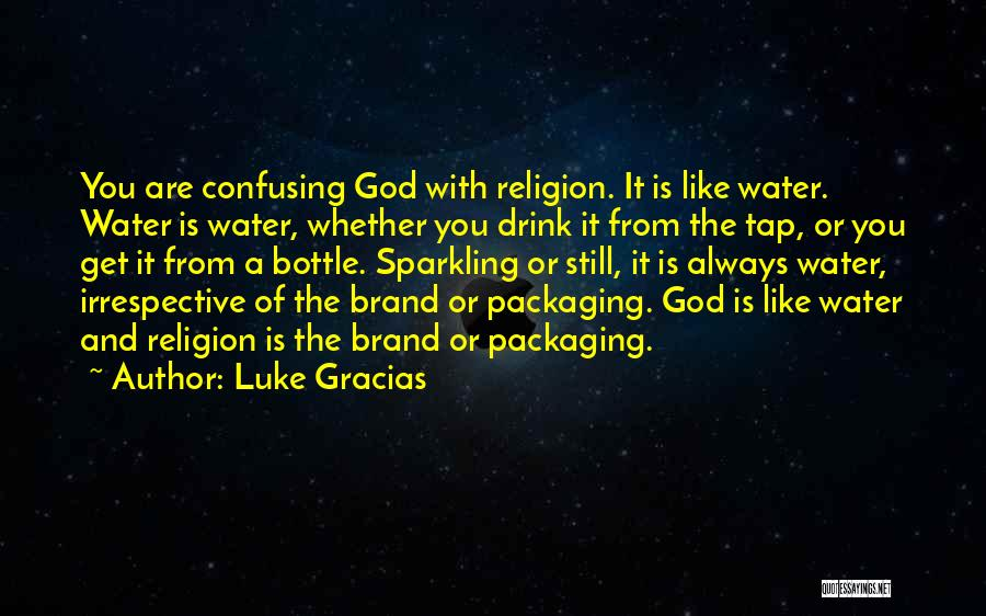God Is Always With You Quotes By Luke Gracias