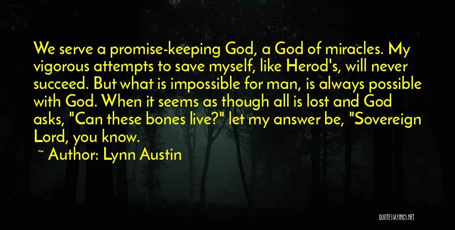 God Is Always With You Quotes By Lynn Austin