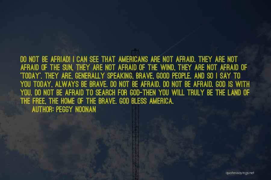 God Is Always With You Quotes By Peggy Noonan