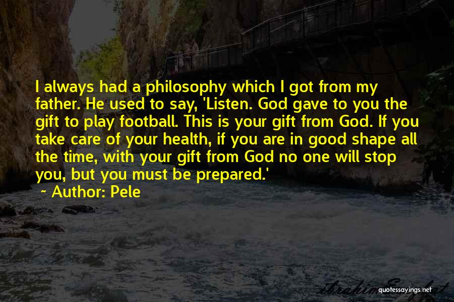 God Is Always With You Quotes By Pele