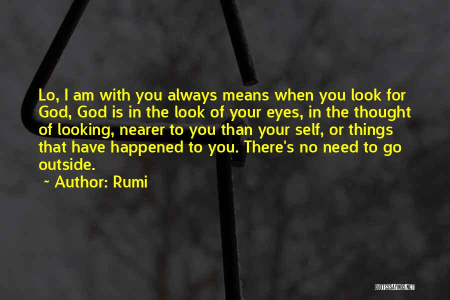 God Is Always With You Quotes By Rumi