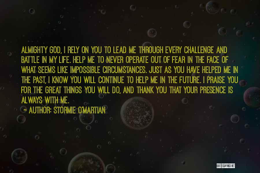 God Is Always With You Quotes By Stormie O'martian