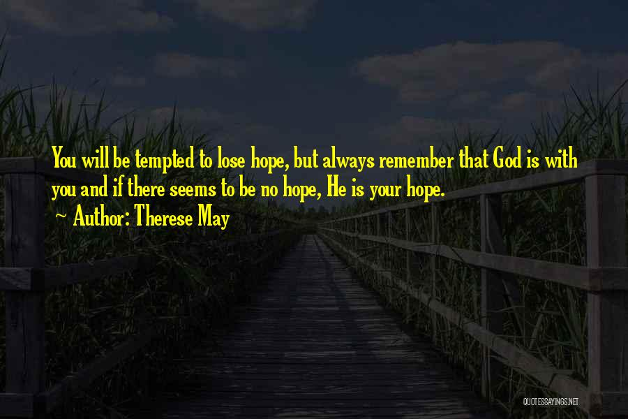 God Is Always With You Quotes By Therese May