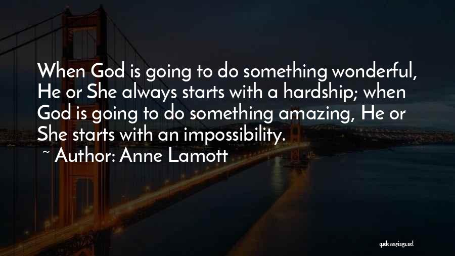 God Is An Amazing God Quotes By Anne Lamott
