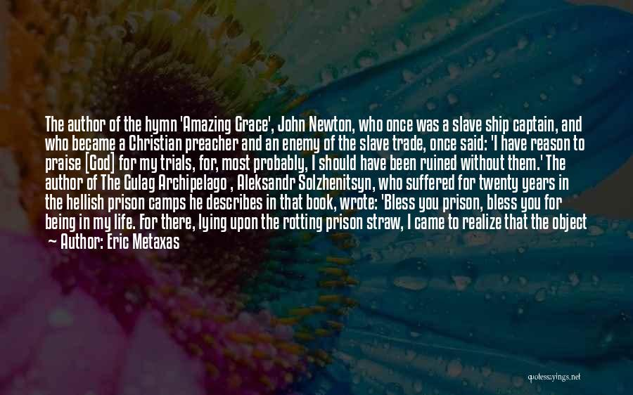 God Is An Amazing God Quotes By Eric Metaxas