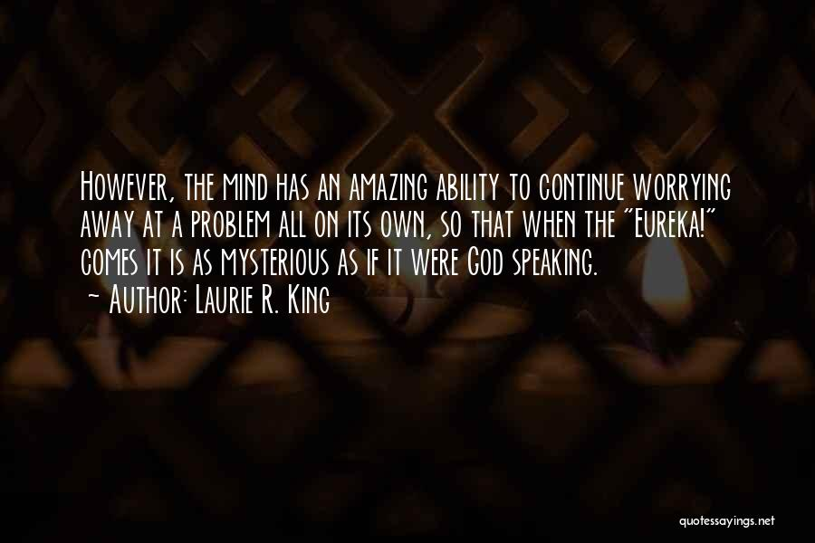 God Is An Amazing God Quotes By Laurie R. King