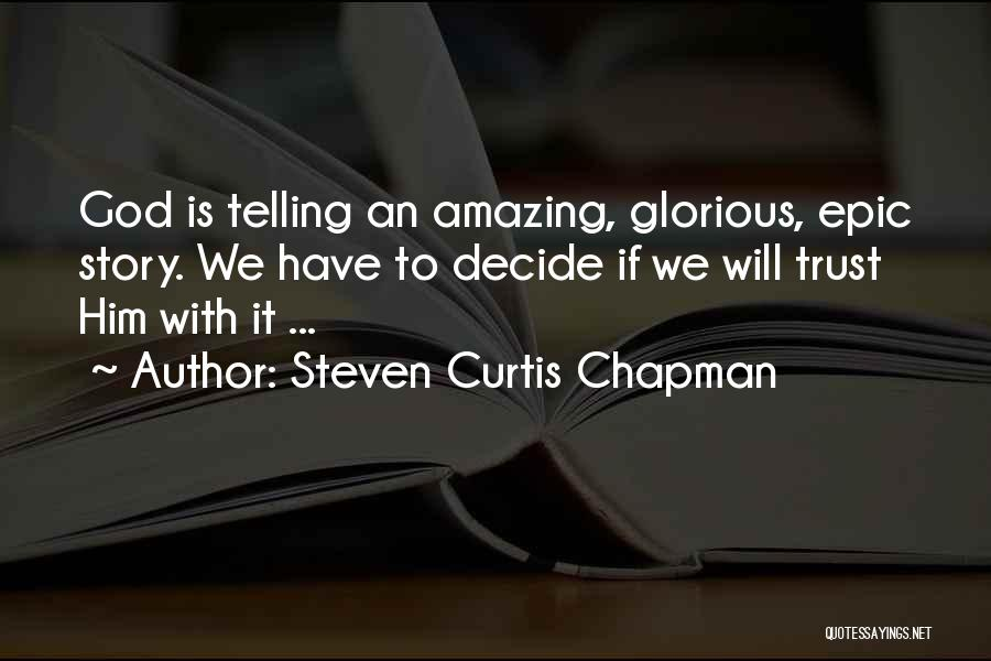 God Is An Amazing God Quotes By Steven Curtis Chapman
