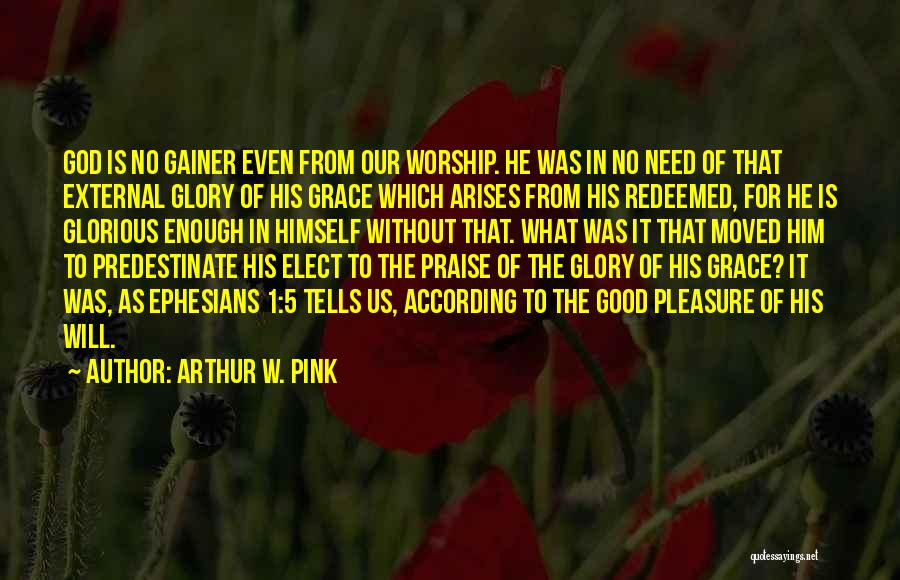 God Is For Us Quotes By Arthur W. Pink
