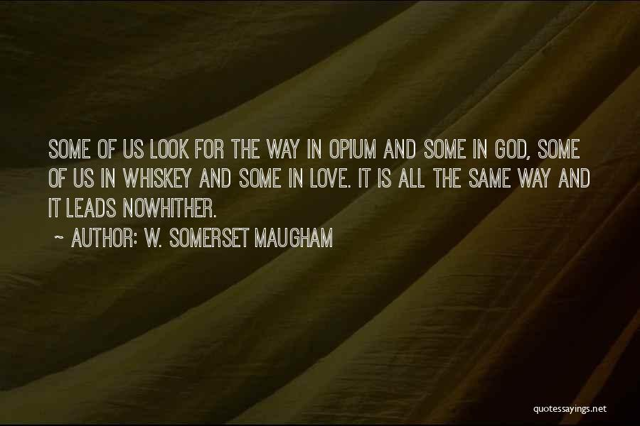 God Is For Us Quotes By W. Somerset Maugham