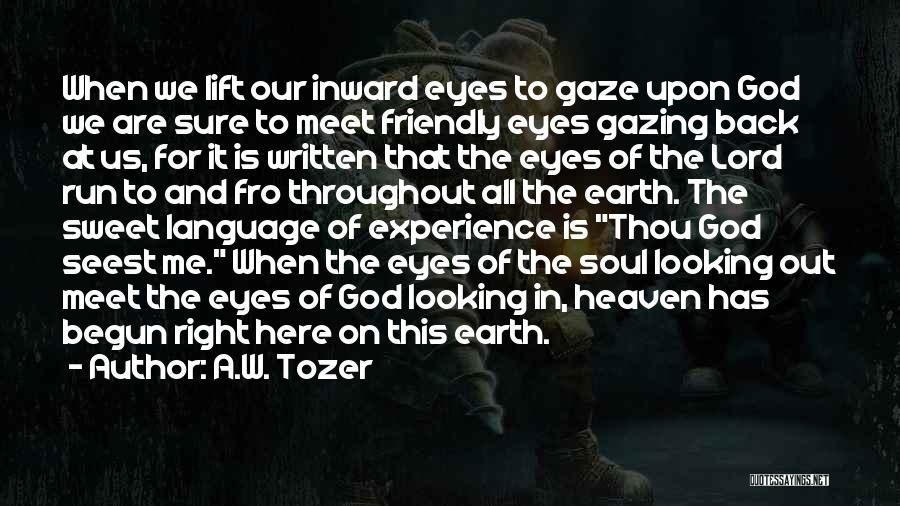 God Is Looking Out For Me Quotes By A.W. Tozer