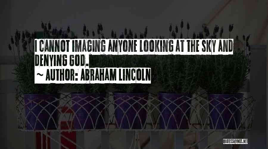 God Is Looking Out For Me Quotes By Abraham Lincoln