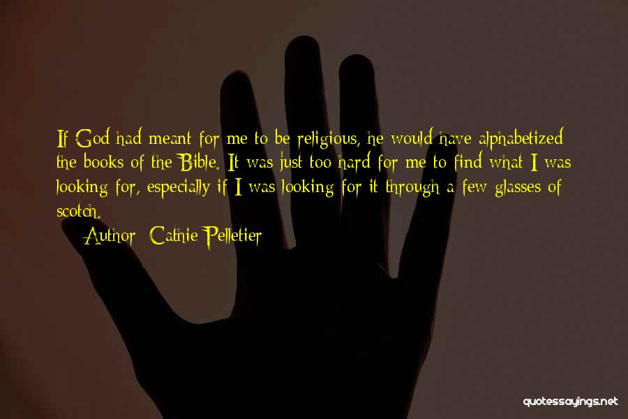 God Is Looking Out For Me Quotes By Cathie Pelletier