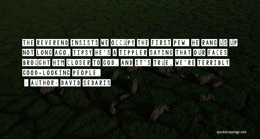 God Is Looking Out For Me Quotes By David Sedaris