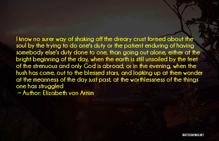 God Is Looking Out For Me Quotes By Elizabeth Von Arnim