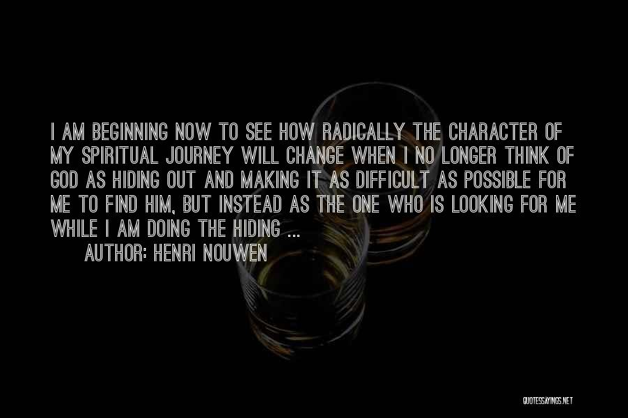 God Is Looking Out For Me Quotes By Henri Nouwen