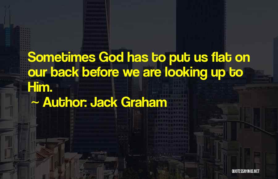 God Is Looking Out For Me Quotes By Jack Graham