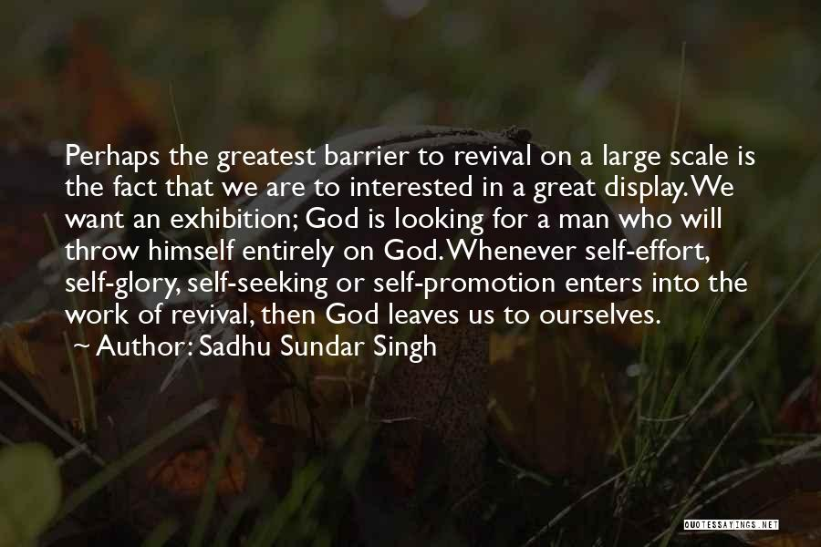 God Is Looking Out For Me Quotes By Sadhu Sundar Singh