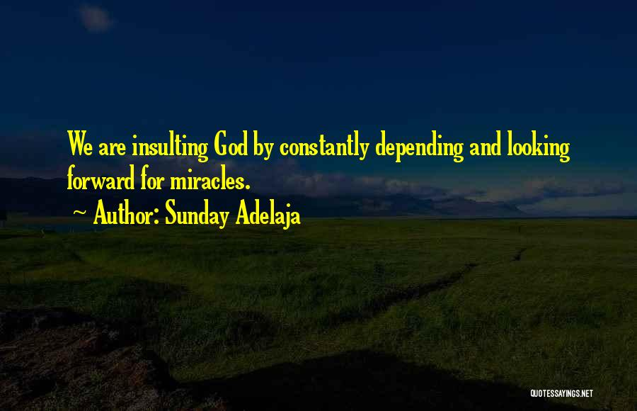 God Is Looking Out For Me Quotes By Sunday Adelaja