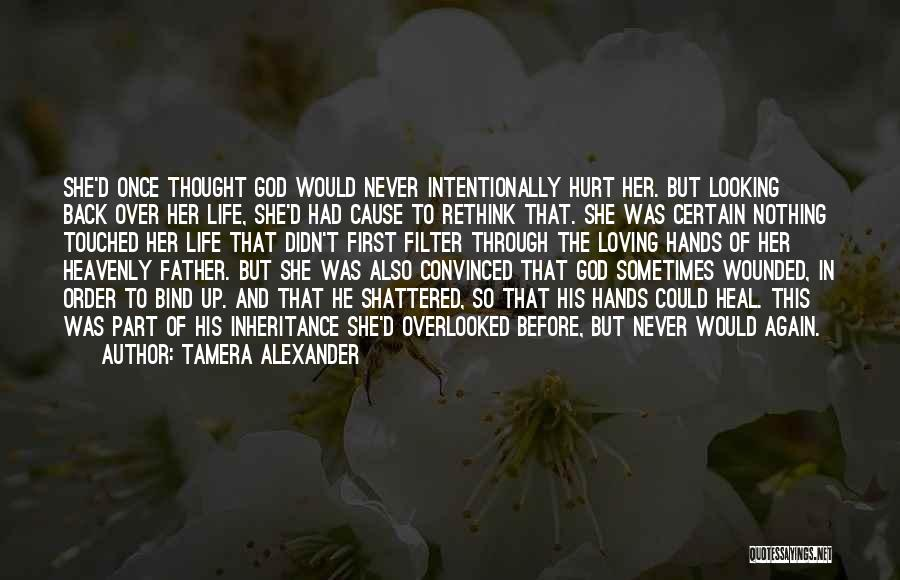 God Is Looking Out For Me Quotes By Tamera Alexander