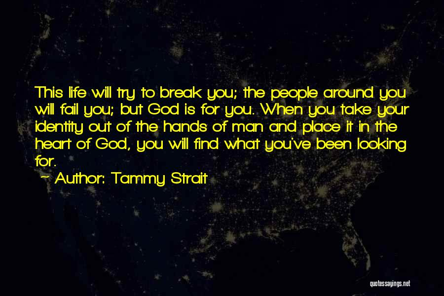 God Is Looking Out For Me Quotes By Tammy Strait