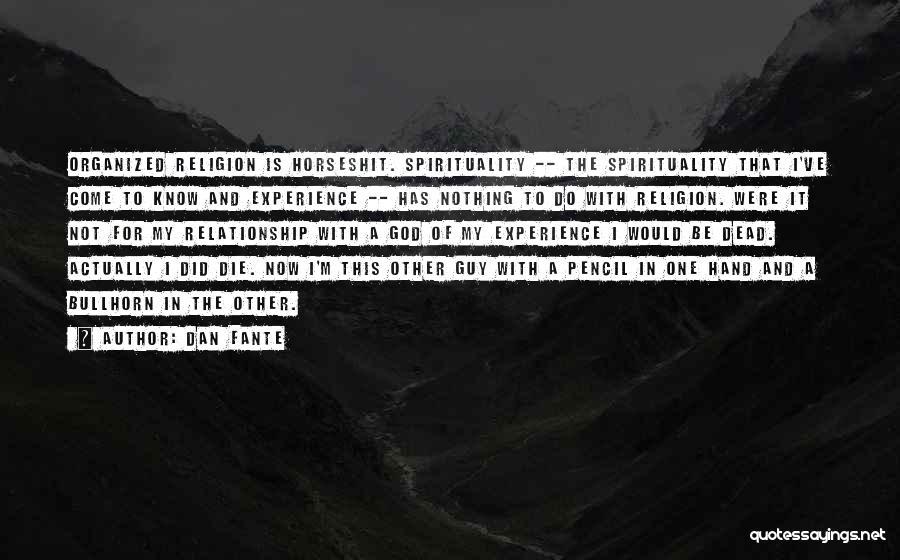 God Is Not Dead Quotes By Dan Fante