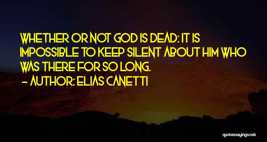 God Is Not Dead Quotes By Elias Canetti