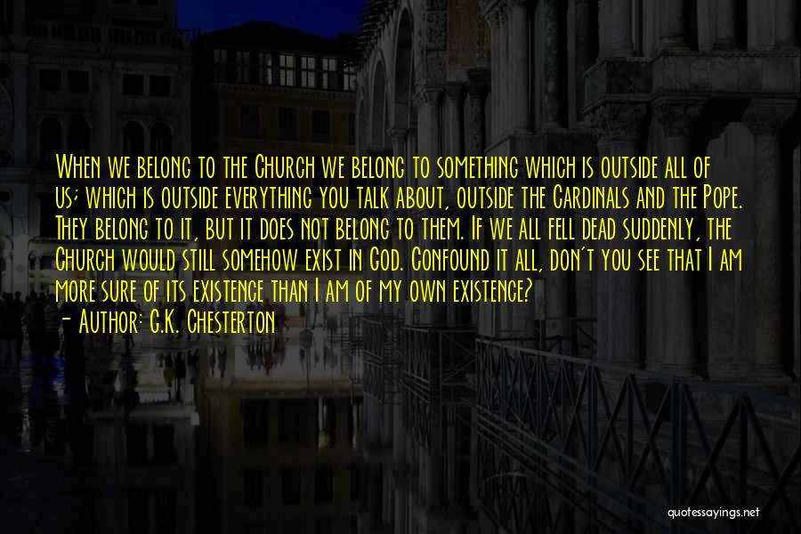 God Is Not Dead Quotes By G.K. Chesterton