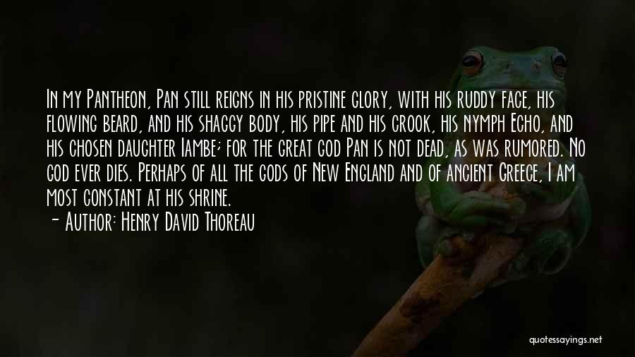 God Is Not Dead Quotes By Henry David Thoreau